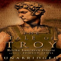 Tale of Troy - Roger Lancelyn Green - audiobook