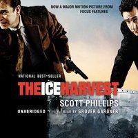 Ice Harvest - Scott Phillips - audiobook