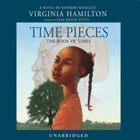 Time Pieces - Virginia Hamilton - audiobook