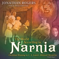 World According to Narnia - Jonathan Rogers - audiobook