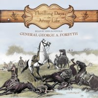 Thrilling Days in Army Life - General George A. Forsyth - audiobook