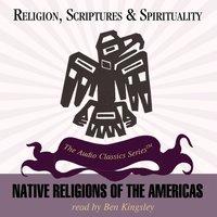 Native Religions of the Americas - Ake Hultkrantz - audiobook