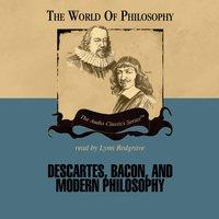Descartes, Bacon, and Modern Philosophy - Prof. Jeffrey Tlumak - audiobook