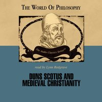 Duns Scotus and Medieval Christianity - Prof. Ralph McInerny - audiobook