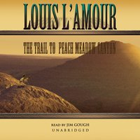Trail to Peach Meadow Canyon - Louis L'Amour - audiobook