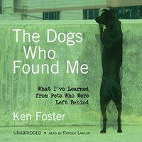 Dogs Who Found Me - Ken Foster - audiobook
