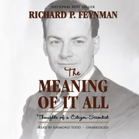 Meaning of It All - Richard P. Feynman - audiobook