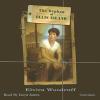 Orphan of Ellis Island - Elvira Woodruff - audiobook