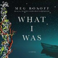 What I Was - Meg Rosoff - audiobook