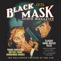 Black Mask Audio Magazine, Vol. 1 - various authors - audiobook