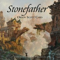Stonefather - Orson Scott Card - audiobook