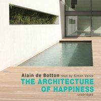 Architecture of Happiness - Alain de Botton - audiobook