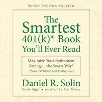 Smartest 401(k) Book You'll Ever Read - Daniel R. Solin - audiobook