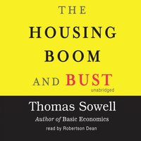 Housing Boom and Bust - Thomas Sowell - audiobook