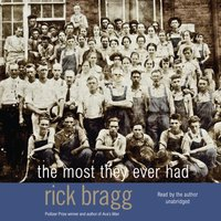 Most They Ever Had - Rick Bragg - audiobook