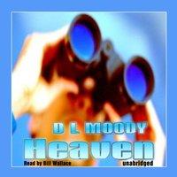 Heaven - Dwight L. Moody - audiobook