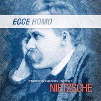 Ecce Homo - Friedrich Nietzsche - audiobook