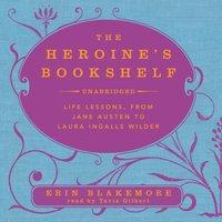 Heroine's Bookshelf - Erin Blakemore - audiobook