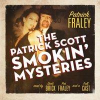 Patrick Scott Smokin' Mysteries - Patrick Fraley - audiobook