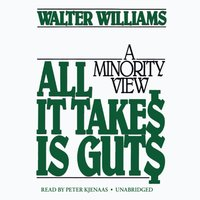All It Takes Is Guts - Walter E. Williams - audiobook