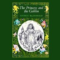 Princess and the Goblin - George MacDonald - audiobook