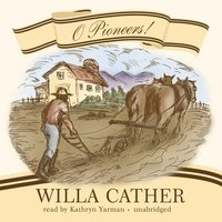 O Pioneers! - Willa Cather - audiobook