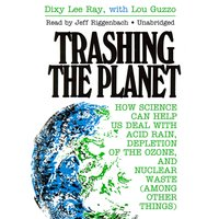 Trashing the Planet - Dixy Lee Ray - audiobook
