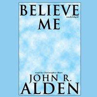 Believe Me - John R. Alden - audiobook