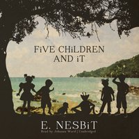 Five Children and It - E. Nesbit - audiobook