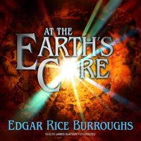 At the Earth's Core - Edgar Rice Burroughs - audiobook