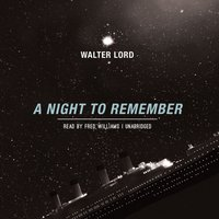 Night to Remember - Walter Lord - audiobook