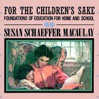 For the Children's Sake - Susan Schaeffer Macaulay - audiobook
