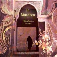 In Morocco - Edith Wharton - audiobook