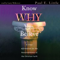 Know Why You Believe - Paul E. Little - audiobook