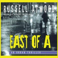 East of A - Russell Atwood - audiobook