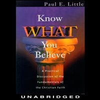 Know What You Believe - Paul E. Little - audiobook