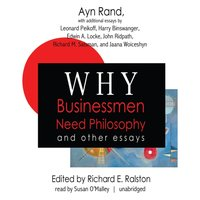 Why Businessmen Need Philosophy and Other Essays - Ayn Rand - audiobook