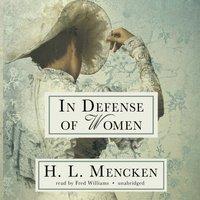 In Defense of Women - H. L. Mencken - audiobook