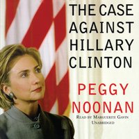 Case against Hillary Clinton - Peggy Noonan - audiobook