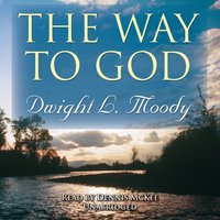 Way to God - Dwight L. Moody - audiobook