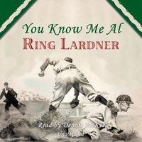 You Know Me Al - Ring Lardner - audiobook