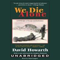 We Die Alone - David Howarth - audiobook