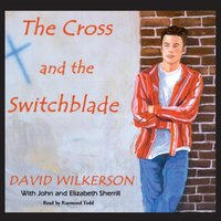 Cross and the Switchblade - David Wilkerson - audiobook