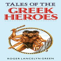 Tales of the Greek Heroes - Roger Lancelyn Green - audiobook