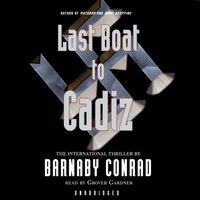 Last Boat to Cadiz - Barnaby Conrad - audiobook