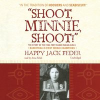 """Shoot, Minnie, Shoot!"" - Happy Jack Feder - audiobook"