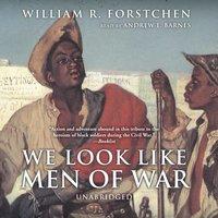 We Look like Men of War - William R. Forstchen - audiobook