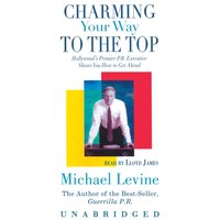 Charming Your Way to the Top - Michael Levine - audiobook