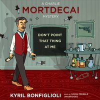 Don't Point That Thing at Me - Kyril Bonfiglioli - audiobook