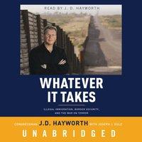 Whatever It Takes - Congressman J. D. Hayworth - audiobook